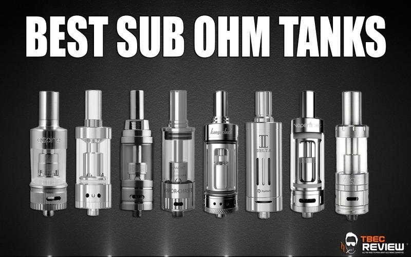 Best Sub Ohm Tank