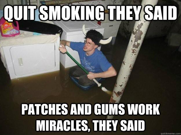 Stop Smoking they Said Meme