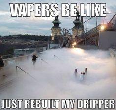 Vapers be Like Meme