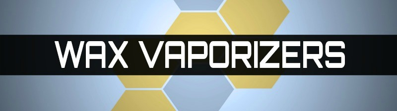 Wax Vaporizers