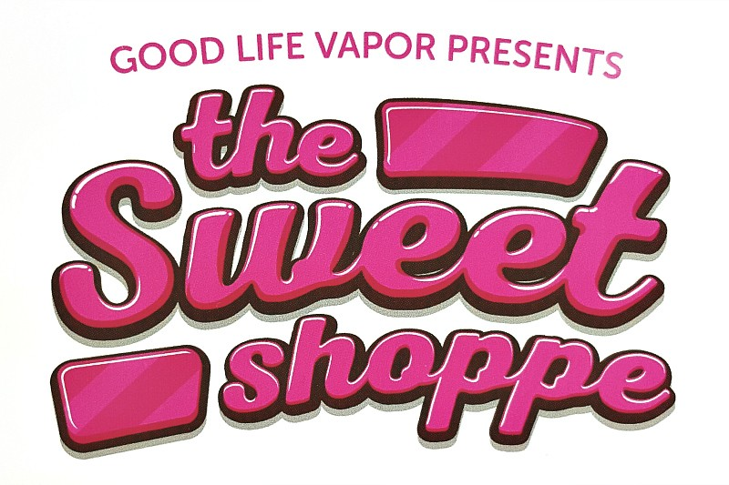 Good Life Vapor The Sweet Shoppe