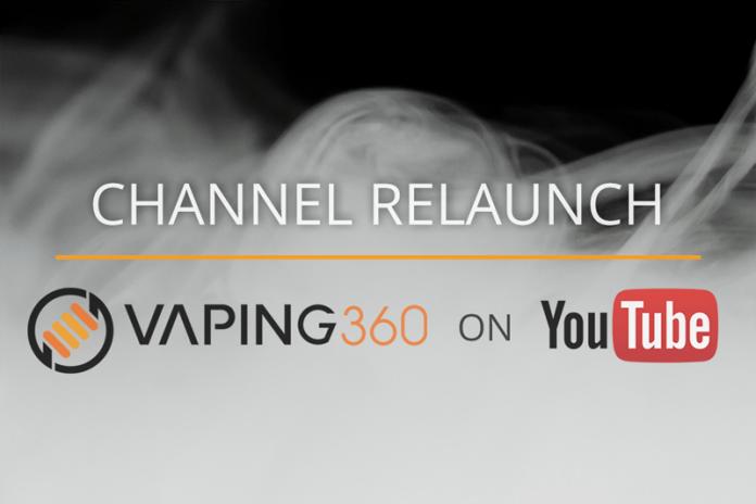 Vaping360 YouTube Relaunch