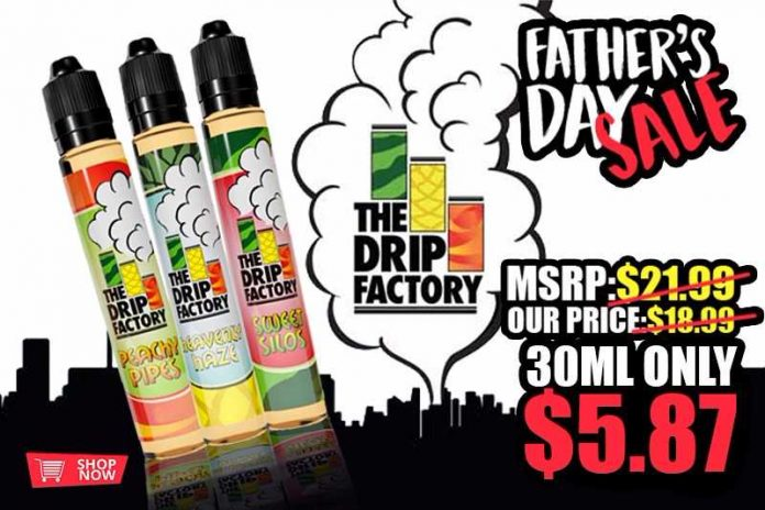 Father'sa Day Sale on Drip Liquids