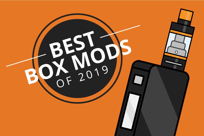 7 Best Box Mods to Get a Better Vape + Guide 2019 [Aug]