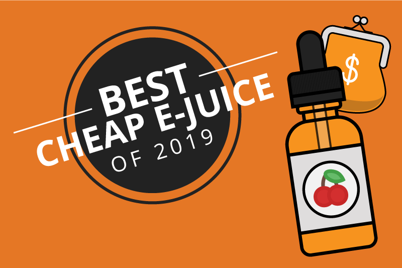 7 Super Cheap E-Juices for Buying in Bulk 2019 [Sep]