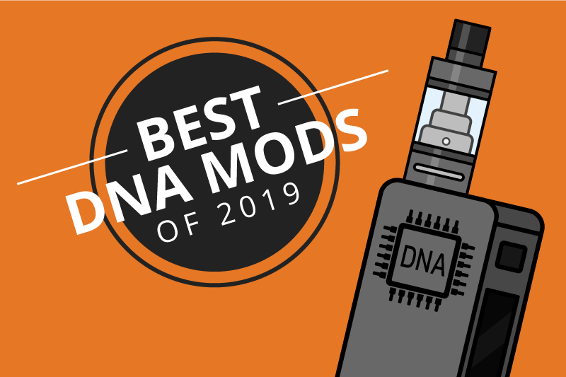 The 7 Best DNA Mods for the Most Evolved Vaping 2019 [Aug]