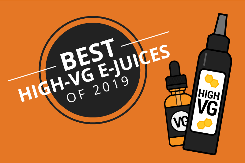The Best High VG E-Juices with the Lowest PG Content 2019 [Aug]