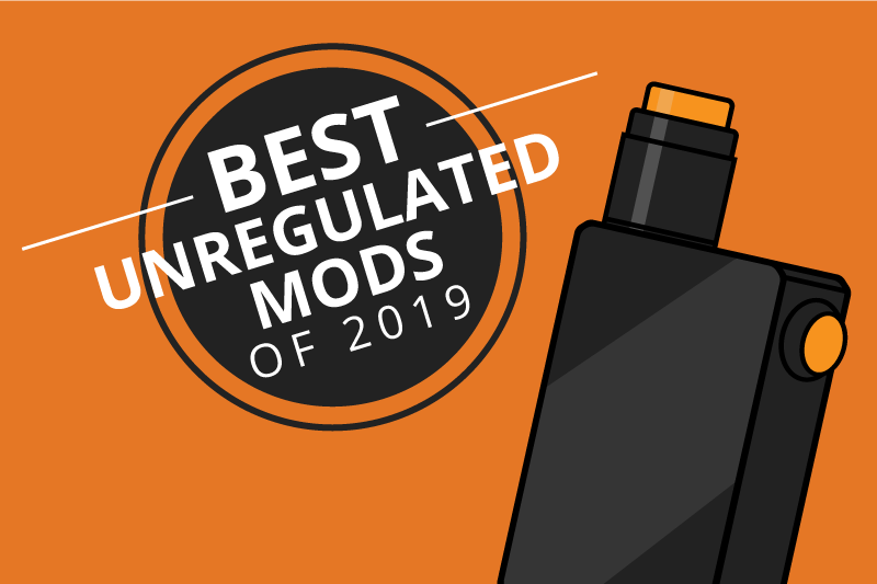 7 Best Unregulated Mods on the Market + Guide 2019 [Aug]