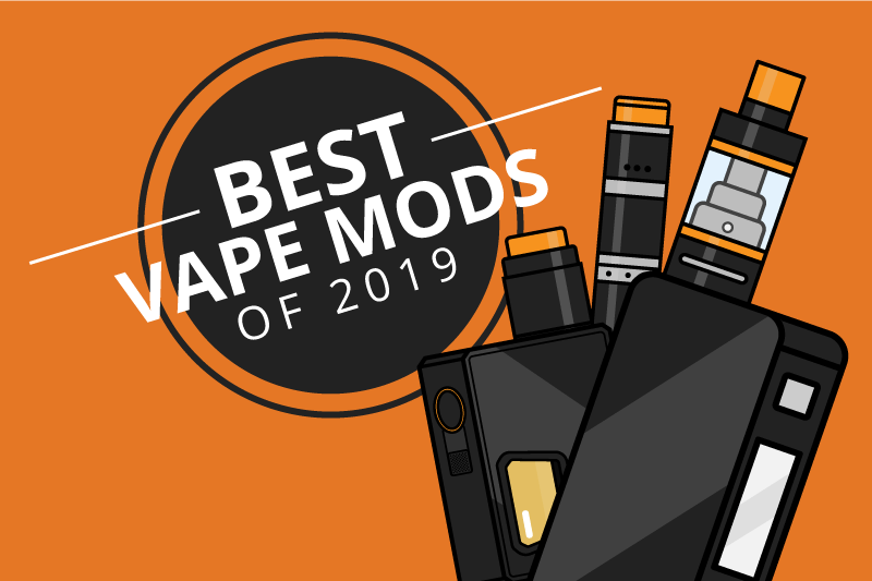 The Best Vape Mods of the Most Popular Categories 2019 [Sep]