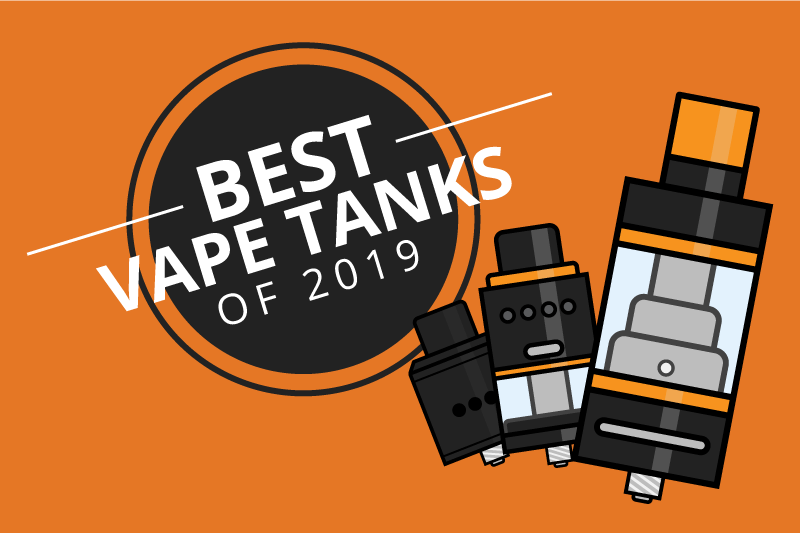 The Best Vape Tanks of Every Popular Category 2019 [Sep]
