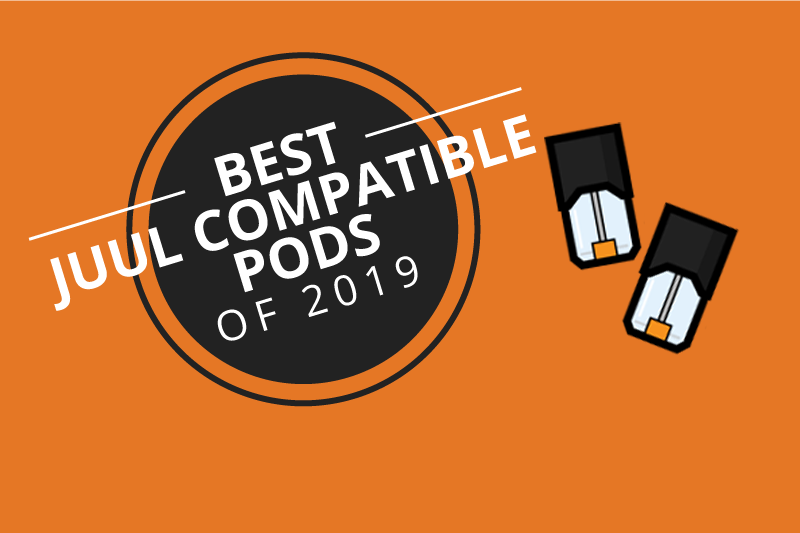 Best JUUL Compatible Pods for CBD and Nicotine 2019 [Aug]